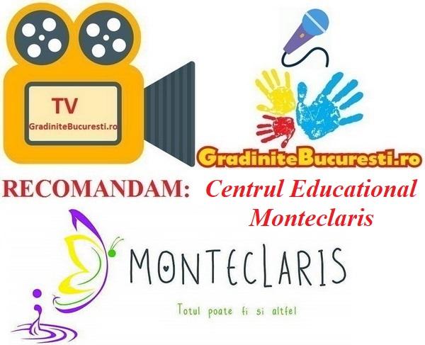 TV-GradiniteBucuresti.ro RECOMANDA Centrul Educational Monteclaris