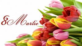 8 Martie - Ziua Internationala a Femeii